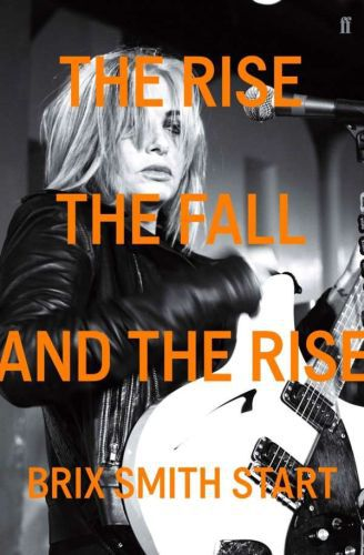 BRIX SMITH START, the rise, the fall, and the rise cover