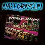 Cover NAKED RAYGUN, basement screams