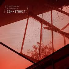 CONRAD SCHNITZLER & SCHNEIDER TM, con-struct cover