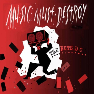Cover RUTS DC, music must destroy