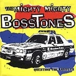 Cover MIGHTY BOSSTONES, question the answers