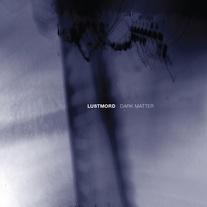 LUSTMORD, dark matter cover