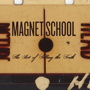 Cover MAGNET SCHOOL, the art of telling the truth