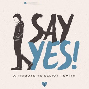 V/A, say yes ! a tribute to elliott smith cover