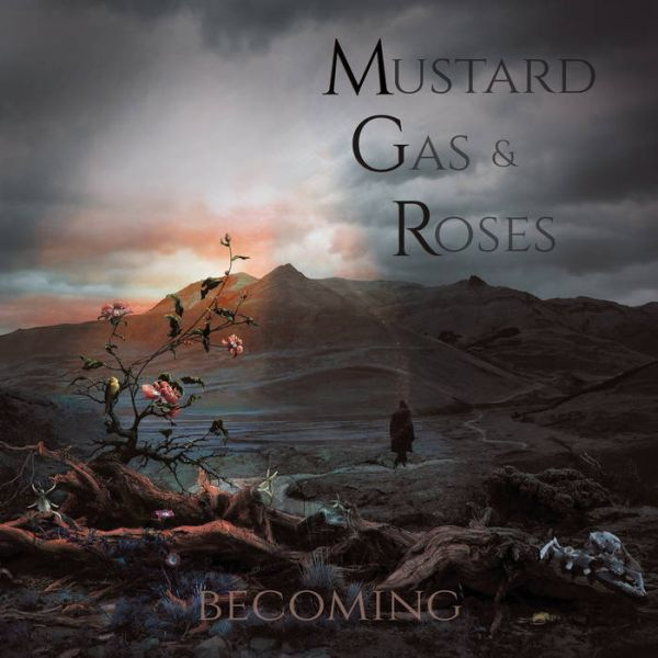 MUSTARD GAS & ROSES, becoming cover