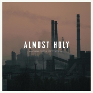 Cover O.S.T. (ATTICUS ROSS, LEOPOLD ROSS & BOBBY KRLIC), almost holy