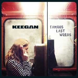 KEEGAN, famous last words cover