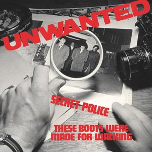 UNWANTED, secret police / these boots were made... cover