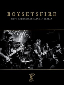 Cover BOYSETSFIRE, 20th anniversary live in berlin