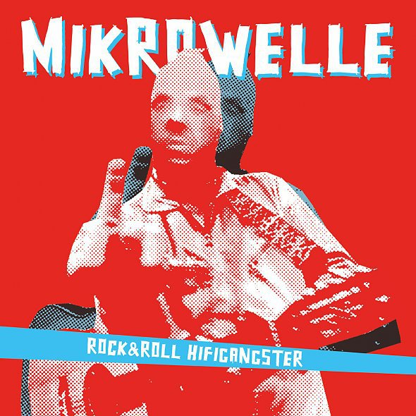 Cover MIKROWELLE, rock´n roll hifigangster