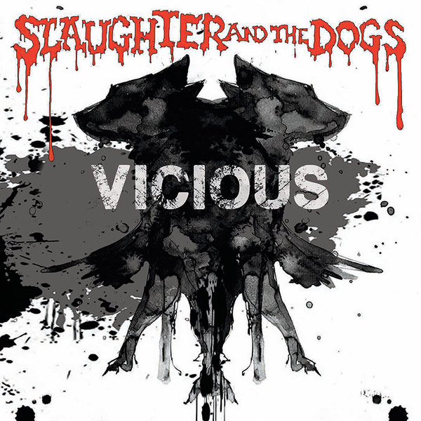 SLAUGHTER & THE DOGS, vicious cover