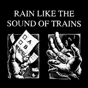 Cover RAIN LIKE THE SOUND OF TRAINS, singles