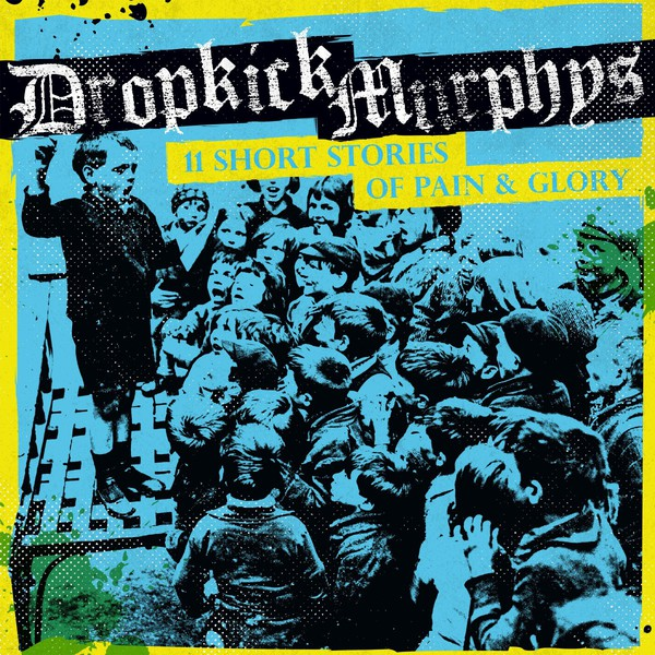 Cover DROPKICK MURPHYS, 11 short stories of pain and glory