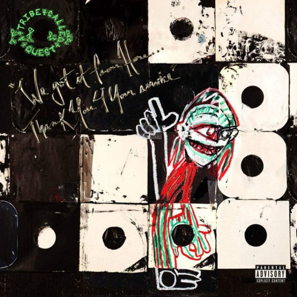 A TRIBE CALLED QUEST, we got it from here.... thank you 4 your service cover