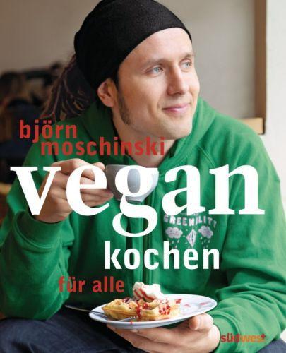 BJÖRN MOSCHINSKI, vegan kochen für alle cover