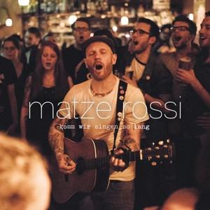 MATZE ROSSI, komm wir singen so lang cover