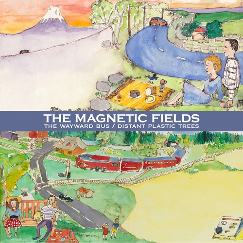 MAGNETIC FIELDS, the wayward bus / distant plastic trees cover
