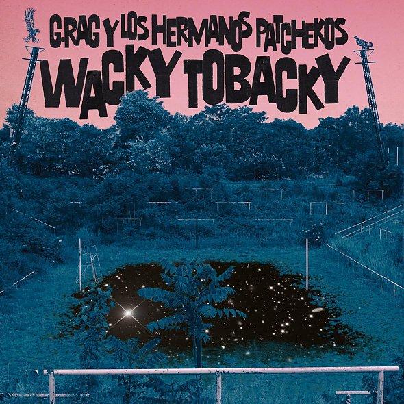 G.RAG Y LOS HERMANOS PATCHEKOS, wacky tobacky cover