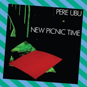 PERE UBU, new picnic time cover