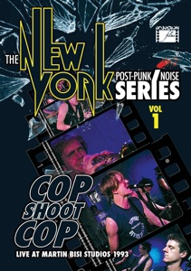 Cover COP SHOOT COP, the new york post punk/noise series vol. 1