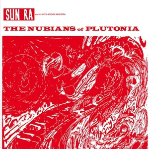 Cover SUN RA & HIS ARKESTRA, nubians of plutonia