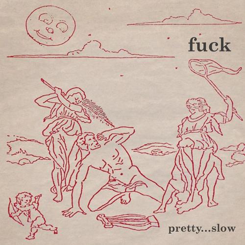 FUCK, pretty ... slow cover