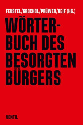 FEUSTEL/GROCHOL/PRÜWER/REIF, wörterbuch des besorgten bürgers cover