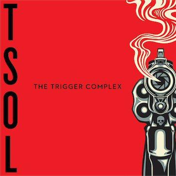 T.S.O.L., the trigger complex cover