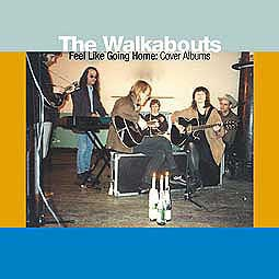 WALKABOUTS, feel like going home: cover albums cover