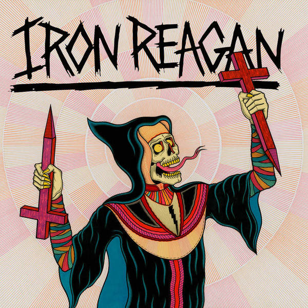 Cover IRON REAGAN, crossover ministry