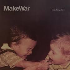 MAKEWAR, get it together cover