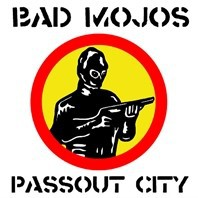 Cover BAD MOJOS, passout city