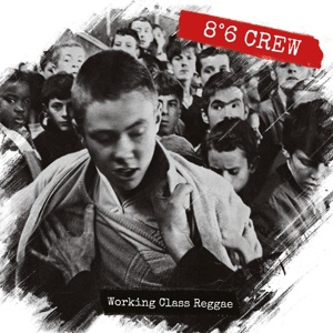 Cover 8°6 CREW, working class reggae