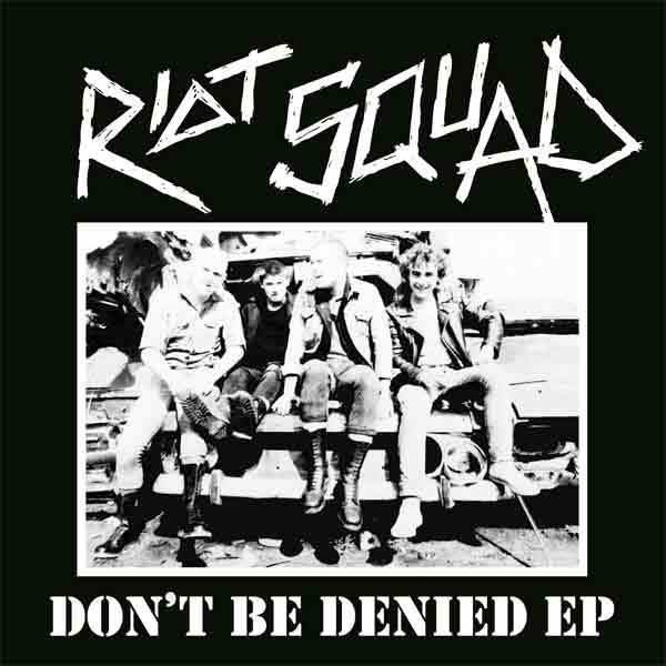 Cover RIOT SQUAD, don´t be denied ep