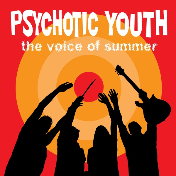 Cover PSYCHOTIC YOUTH, the voice of the summer