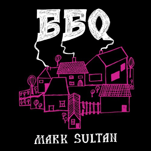 Cover BBQ - MARK SULTAN, s/t