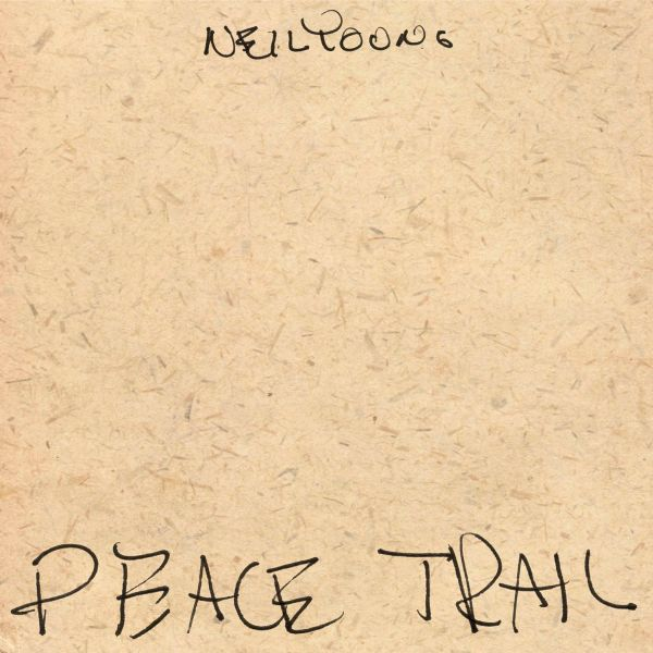 NEIL YOUNG, peace trail cover