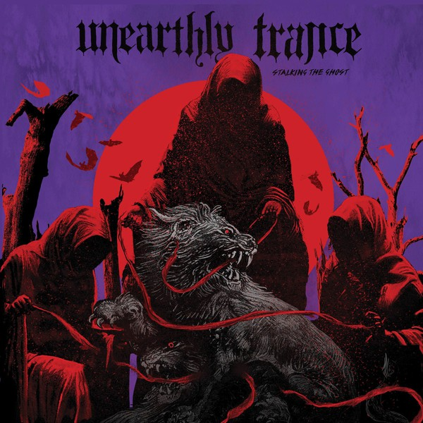 Cover UNEARTHLY TRANCE, stalking the ghost