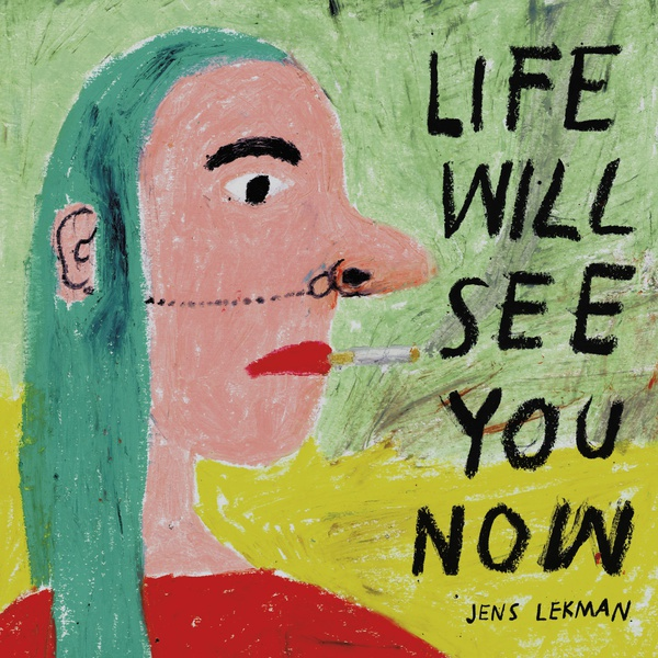 JENS LEKMAN, life will see you now cover