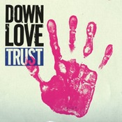 Cover DOWN LOVE, trust