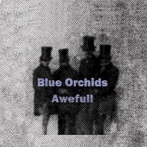 BLUE ORCHIDS, awefull cover