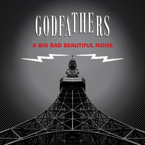 Cover GODFATHERS, a big bad beautiful noise