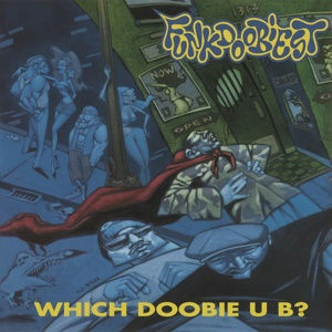 FUNKDOOBIEST, which doobie u b? cover