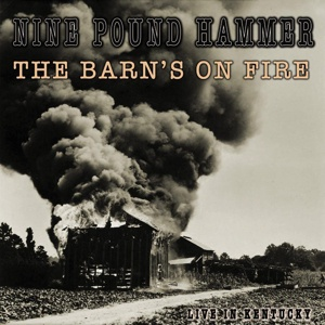 NINE POUND HAMMER, the barn´s on fire cover