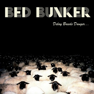 BED BUNKER, delay breeds danger... cover