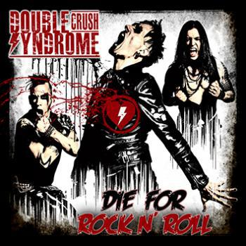 Cover DOUBLE CRUSH SYNDROME, die for rock´n´roll