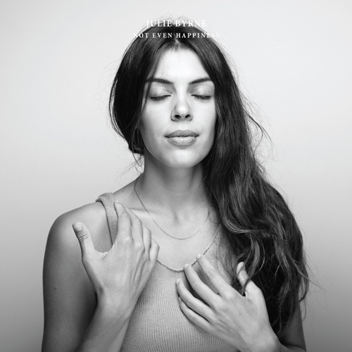 JULIE BYRNE, not even happiness cover
