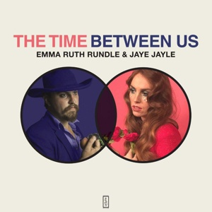 EMMA RUTH RUNDLE & JAYE JAYLE, the time between us cover