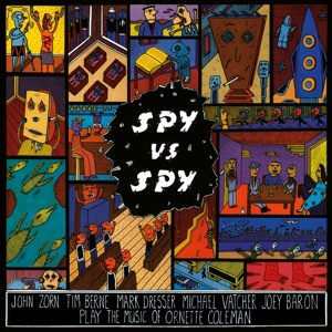 Cover JOHN ZORN, spy vs.spy (the music of ornette coleman)