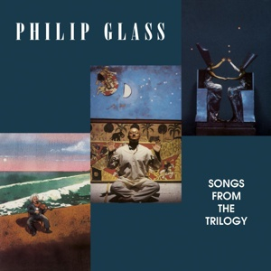 Cover PHILIP GLASS, songs from the trilogy